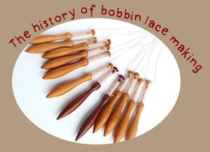 History of bobbin lace making